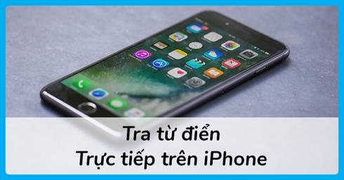 Cách tra từ điển trực tiếp trên iPhone, iPad chạy iOS 11