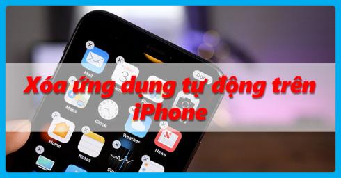 Mẹo hay cho iPhone: Cách thiết lập tự động xóa ứng dụng