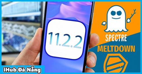 Apple tung ra bản cập nhật iOS 11.2.2 và macOS 10.13.2 để giảm thiệt hại của lỗ hổng bảo mật Spectre