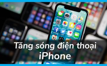 Tăng khả năng thu sóng cho các máy iPhone