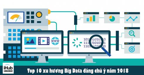 Top 10 xu hướng Big Data đáng chú ý năm 2018