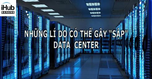 Những lý do data center có thể bị sập, bàn về vụ VNG